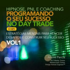 Programando o Seu Sucesso no Day Trade – VOL1